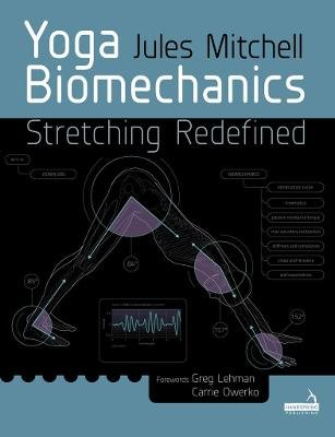 Yoga Biomechanics - Stretching redefined (Paperback):