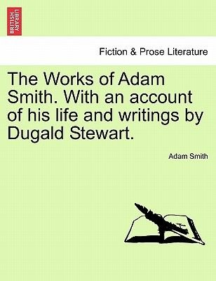 The Works of Adam Smith. with an Account of His Life and Writings by Dugald Stewart. Vol. III. (Paperback): Adam Smith