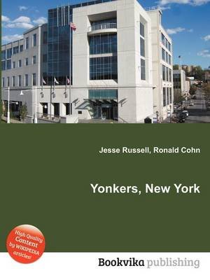 Yonkers, New York (Paperback): Jesse Russell, Ronald Cohn