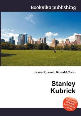 Stanley Kubrick (Paperback): Jesse Russell, Ronald Cohn