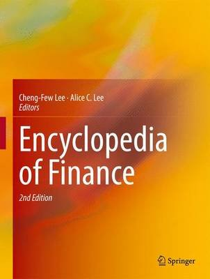 Encyclopedia of Finance (Hardcover, 2nd ed. 2013): Cheng-Few Lee, Alice C. Lee