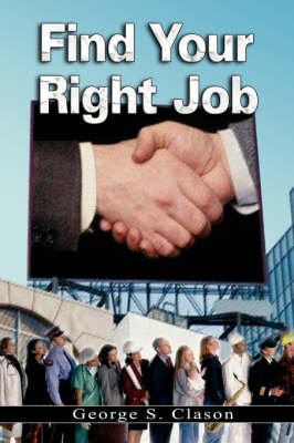 Find Your Right Job (Hardcover): George Samuel Clason