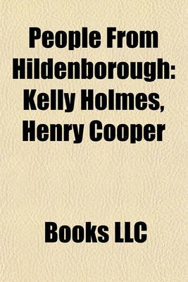 People from Hildenborough People from Hildenborough - Kelly Holmes, Henry Cooper Kelly Holmes, Henry Cooper (Paperback): Books...