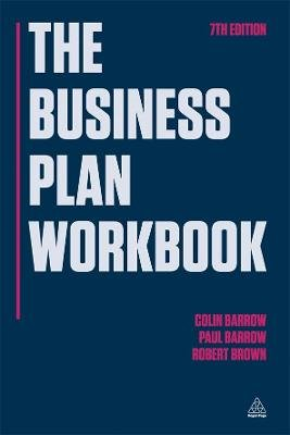 The Business Plan Workbook (Paperback, 7th Revised edition): Colin Barrow, Paul Barrow, Robert Brown