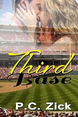 Third Base (Paperback): P. C. Zick