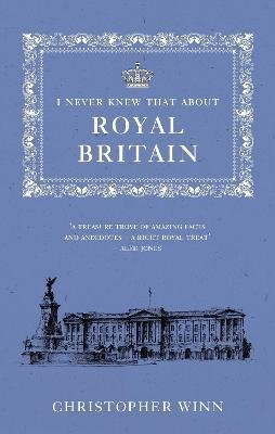 I Never Knew That About Royal Britain (Electronic book text): Christopher Winn