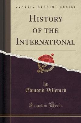 History of the International (Classic Reprint) (Paperback): Edmond Villetard
