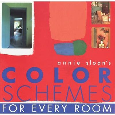 Annie Sloan's Color Schemes - For Every Room (Paperback, illustrated edition): Annie Sloan