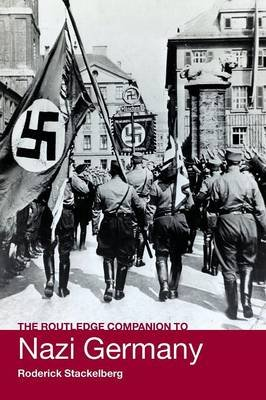 The Routledge Companion to Nazi Germany (Paperback, New): Roderick Stackelberg