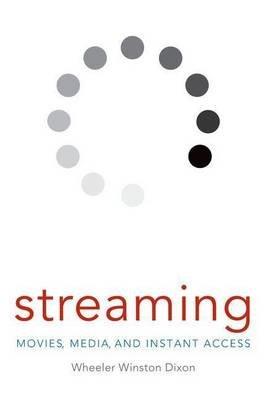 Streaming (Electronic book text): Wheeler Winston Dixon