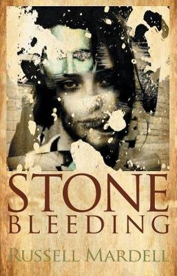 Stone Bleeding (Electronic book text): Russell Mardell