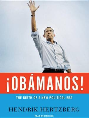 Obamanos! - The Rise of a New Political Era (Standard format, CD, Library ed): Hendrik Hertzberg