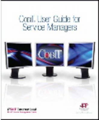 COBIT User Guide for Service Managers (Paperback): IT Governance Research Team