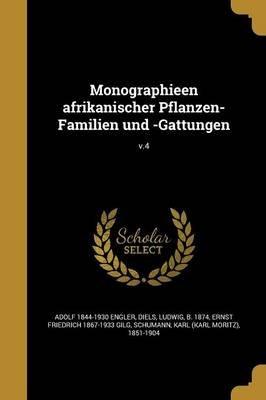 Monographieen Afrikanischer Pflanzen-Familien Und -Gattungen; V.4 (German, Paperback): Adolf 1844-1930 Engler