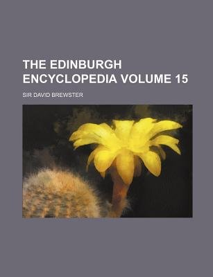 The Edinburgh Encyclopedia Volume 15 (Paperback): David Brewster