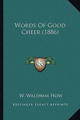 Words of Good Cheer (1886) Words of Good Cheer (1886) (Paperback): W. Walsham How