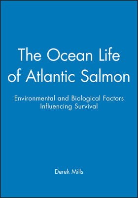 The Ocean Life of Atlantic Salmon - Environmental and Biological Factors Influencing Survival (Hardcover): Derek Mills