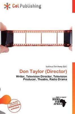 Don Taylor (Director) (Paperback): Iustinus Tim Avery