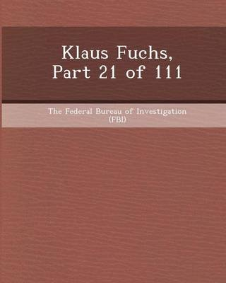 Klaus Fuchs, Part 21 of 111 (Paperback): Brent McCafferty