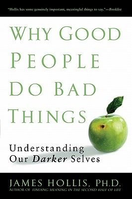Why Good People Do Bad Things (Electronic book text): James Hollis
