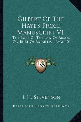 Gilbert of the Haye's Prose Manuscript V1 - The Buke of the Law of Armys Or, Buke of Bataillis - Page 10 (Paperback): J....