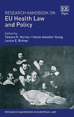 Research Handbook on Eu Health Law and Policy (Hardcover): Tamara K. Hervey, Calum A. Young, Louise E. Bishop