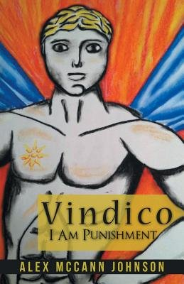 Vindico - I Am Punishment (Paperback): Alex McCann Johnson