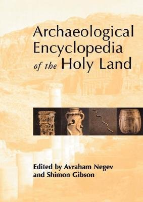 Archaeological Encyclopedia of the Holy Land (Paperback, New edition): Avraham Negev, Shimon Gibson