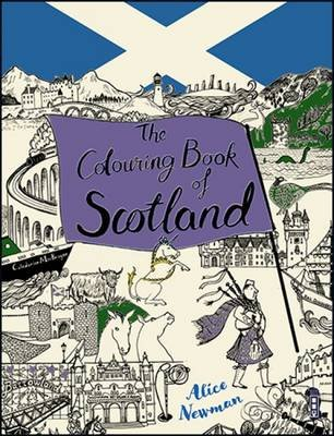 The Colouring Book Of Scotland (Paperback, Illustrated edition): Alice Newman
