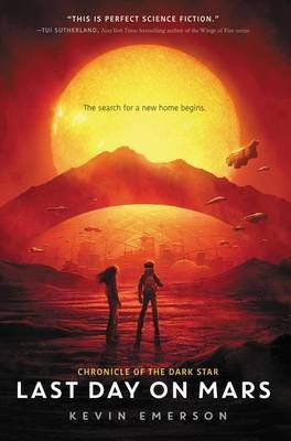 Last Day on Mars (Hardcover): Kevin Emerson