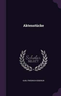 Aktenstucke (Hardcover): Karl Friedrich Haberlin