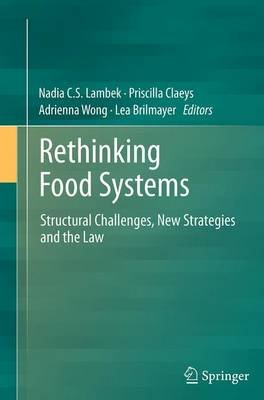 Rethinking Food Systems - Structural Challenges, New Strategies and the Law (Paperback, Softcover reprint of the original 1st...