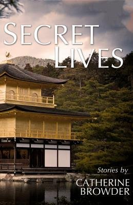 Secret Lives (Electronic book text): Catherine Browder