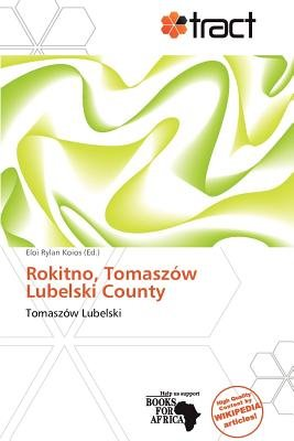 Rokitno, Tomasz W Lubelski County (Paperback): Eloi Rylan Koios