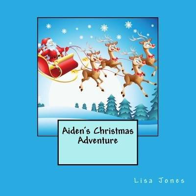 Aiden's Christmas Adventure (Paperback): Lisa Jones