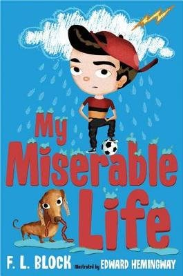 My Miserable Life (Hardcover): F L Block