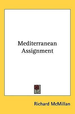 Mediterranean Assignment (Hardcover): Richard McMillan