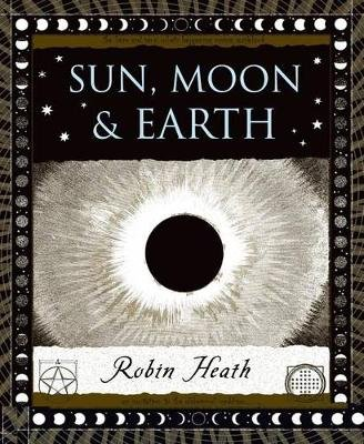 Sun, Moon and Earth (Hardcover): Robin Heath