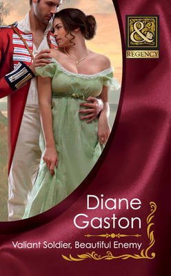 Valiant Soldier, Beautiful Enemy (Electronic book text, ePub First edition): Diane Gaston