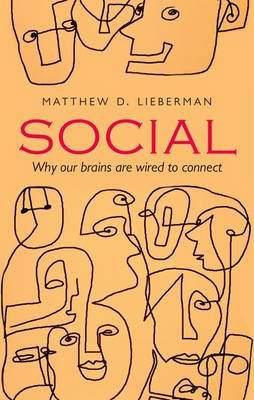 Social - Why our brains are wired to connect (Paperback): Matthew D. Lieberman