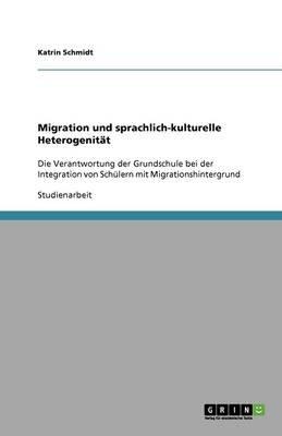 Migration Und Sprachlich-Kulturelle Heterogenitat (German, Paperback): Katrin Schmidt