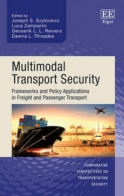 Multimodal Transport Security - Frameworks and Policy Applications in Freight and Passenger Transport (Hardcover): Joseph S....