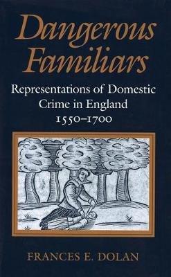 Dangerous Familiars Representations Of Domestic Crime In England