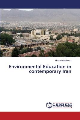 Environmental Education in Contemporary Iran (Paperback): Meiboudi Hossein