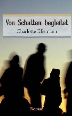 Von Schatten Begleitet (German, Paperback): Charlotte Kliemann