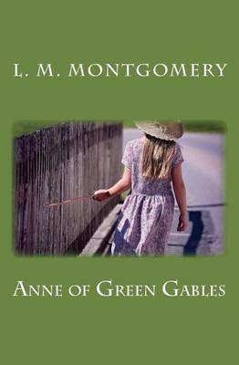 Anne of Green Gables (Paperback): L.M. Montgomery