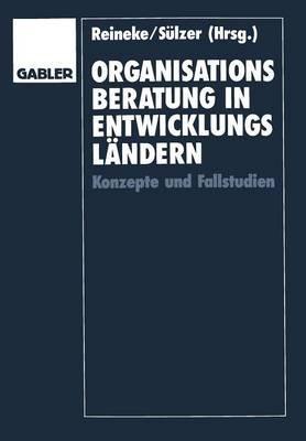 Organisationsberatung in Entwicklungslandern - Konzepte Und Fallstudien (German, Paperback, 1995 Ed.): Rolf-Dieter Reineke,...