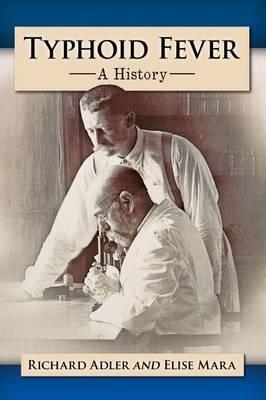 Typhoid Fever - A History (Paperback): Richard Adler, Elise Mara