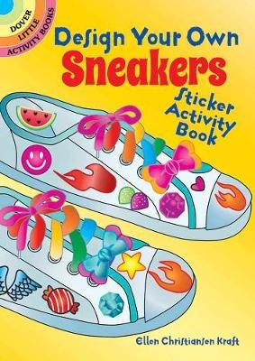 Design Your Own Sneakers Sticker Activity Book (Book): Ellen Kraft