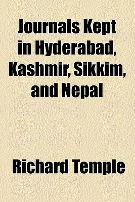 Journals Kept in Hyderabad, Kashmir, Sikkim, and Nepal (Volume 2) (Paperback): Richard Temple